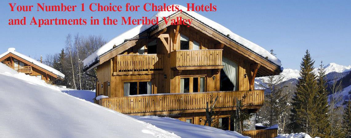 Your Number 1 Choice for Chalets, Hotels and Apartments in the Meribel Valley